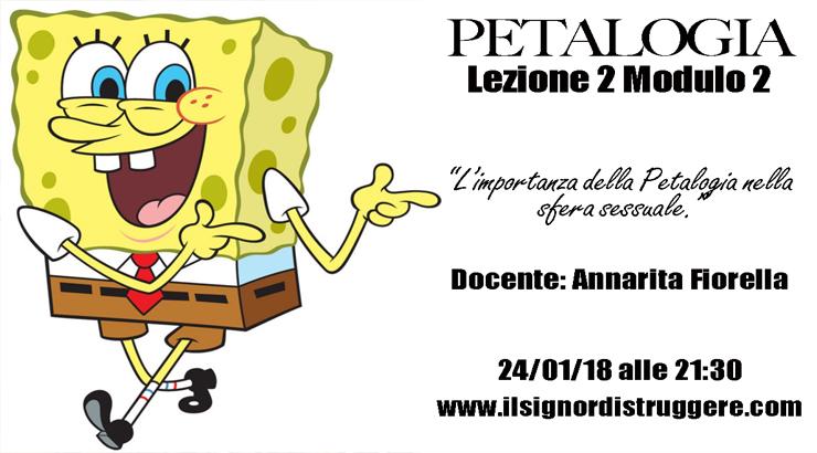 LA PETALOGIA - LEZIONE 2 MODULO 2