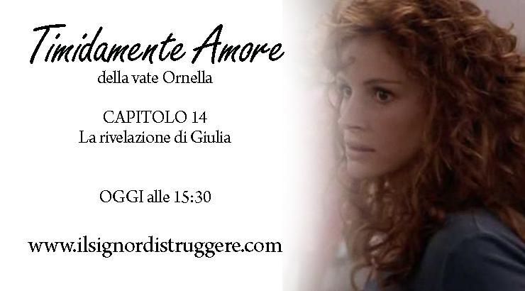 TIMIDAMENTE AMORE CAP 14 - La rivelazione di Giulia