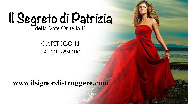 """IL SEGRETO DI PATRIZIA CAP 11 - """"La confessione"""""""