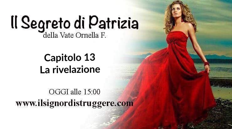 """IL SEGRETO DI PATRIZIA CAP 13 - """"La rivelazione"""""""