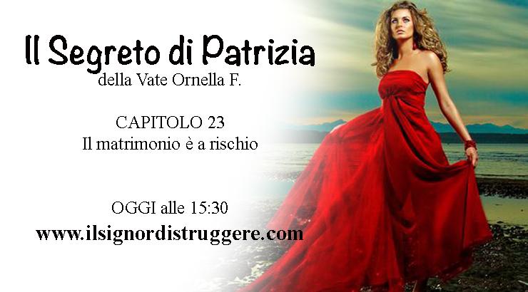 """IL SEGRETO DI PATRIZIA CAP 23 - """"Il matrimonio è a rischio"""""""